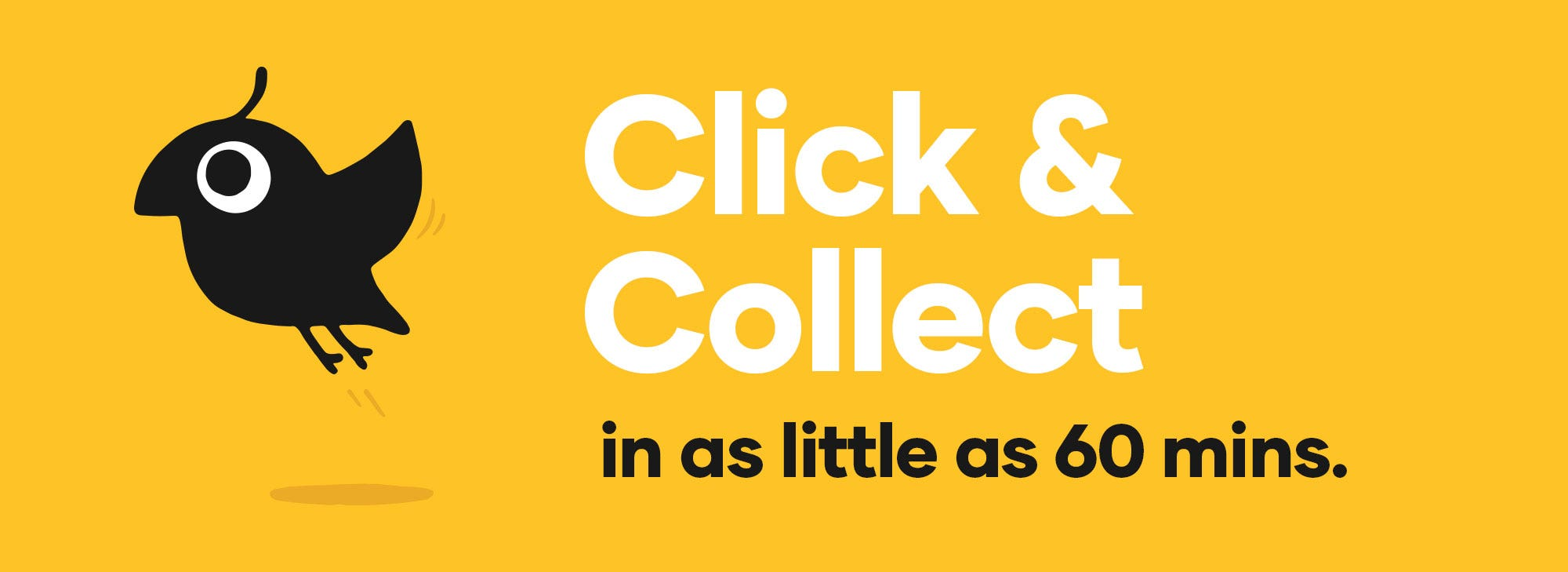 Click and Collect in as little as 60 mins